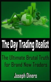 The Day Trading Realist ebook by Joseph Dinero