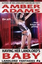 Having Her Landlord's Baby ebook by Amber Adams
