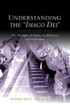 Understanding the 'Imago Dei' ebook by Dominic Robinson