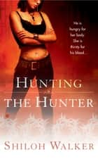 Hunting The Hunter ebook by Shiloh Walker