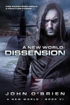 A New World: Dissension ebook by John O'Brien