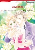 Lovechild (Harlequin Comics) - Harlequin Comics ebook by Metsy Hingle, Sami Fujimoto