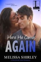 Here He Comes Again ebook by Melissa Shirley