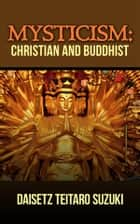 Mysticism, Christian and Buddhist ebook by Daisetz Teitaro Suzuki
