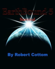 EarthBound 5: Survival ebook by Robert Cottom