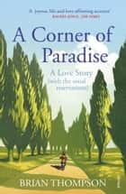 A Corner of Paradise - A love story (with the usual reservations) ebook by Brian Thompson