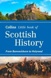 Scottish History: From Bannockburn to Holyrood (Collins Little Books) ebook by John Abernethy