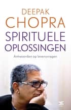 Spirituele oplossingen ebook by Deepak Chopra