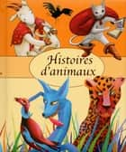 Histoires d'animaux eBook by COLLECTIF