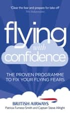 Flying with Confidence ebook by Patricia Furness-Smith,Steve Allright
