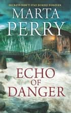 Echo Of Danger ebook by Marta Perry