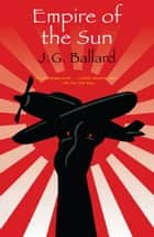 Empire of the Sun ebook by J. G. Ballard