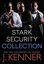 Stark Security - Collection (Books 1-3) 電子書 by J. Kenner