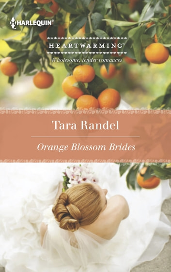 Orange Blossom Brides ebook by Tara Randel