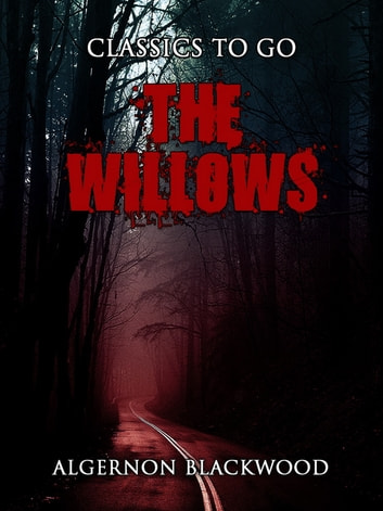 The Willows eBook by Algernon Blackwood