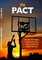 The Pact ebook by Juliann Vatalaro