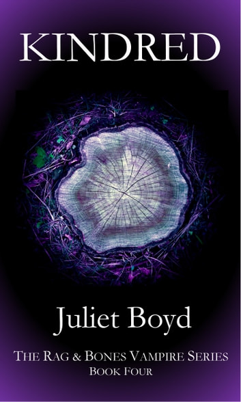 Rag & Bones: Kindred ebook by Juliet Boyd