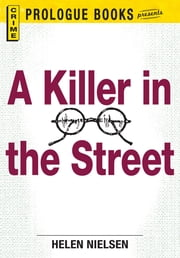 A Killer in the Street ebook by Helen Nielsen