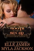 Sex Ed - Cowboy Style ebook by Myla Jackson