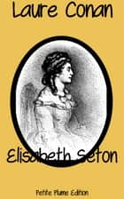 Elisabeth Seton ebook by Laure Conan