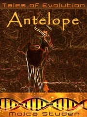 TALES+OF+EVOLUTION:ANTELOPE