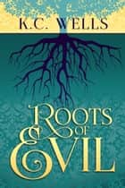 Roots of Evil ebook by