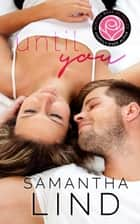 Until You: Happily Ever Alpha World ebook by Samantha Lind