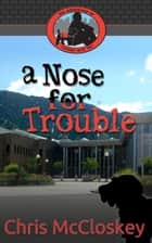 The Adventures of Tooten and Ter: A Nose for Trouble ebook by Chris McCloskey