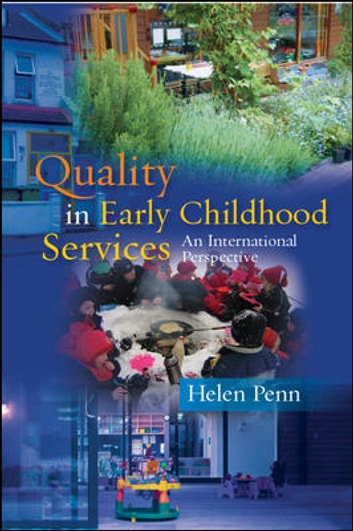 Quality In Early Childhood Services - An International Perspective ebook by Helen Penn