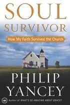 Soul Survivor ebook by Philip Yancey