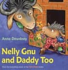 Nelly Gnu and Daddy Too eBook by Anna Dewdney, Anna Dewdney