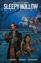 Sleepy Hollow: Origins #1 ebook by Mike Johnson, Matias Bergara