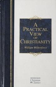 A Practical View of Christianity ebook by William Wilberforce