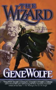 The Wizard - Book Two of The Wizard Knight ebook by Gene Wolfe