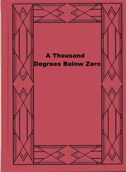 A Thousand Degrees Below Zero ebook by Murray Leinster