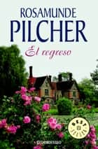 El regreso eBook by Rosamunde Pilcher