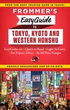 Frommer's EasyGuide to Tokyo, Kyoto and Western Honshu ebook by Beth Reiber