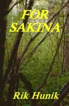 For Sakina ebook by Rik Hunik