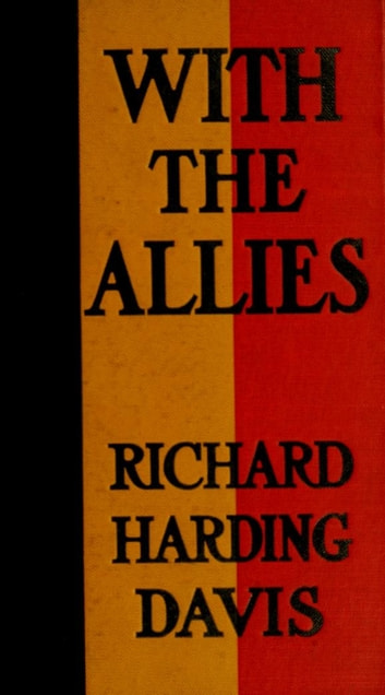 With The Allies Ebook By Richard Harding Davis 1230002174945