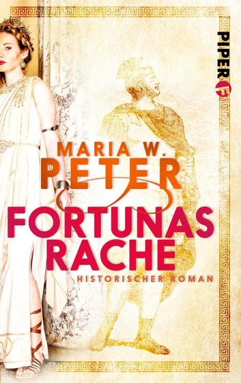Fortunas Rache - Historischer Roman ebook by Maria W. Peter