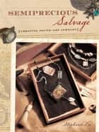 Semiprecious Salvage ebook by Stephanie Lee,Tonia Davenport