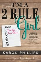 I'm a 2 Rule Girl ebook by Karon Phillips