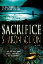 Sacrifice ebook by Sharon Bolton,S. J. Bolton