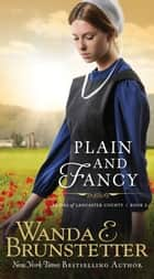 Plain And Fancy ebook by Wanda E. Brunstetter