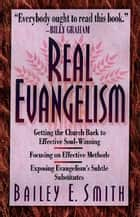 Real Evangelism ebook by Bailey Smith