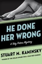He Done Her Wrong ebook by Stuart M. Kaminsky