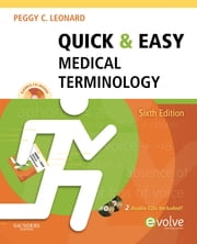 Quick & Easy Medical Terminology ebook by Peggy C. Leonard