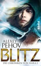 Blitz - Die Chroniken von Hara 2 ebook by Alexey Pehov, Christiane Pöhlmann