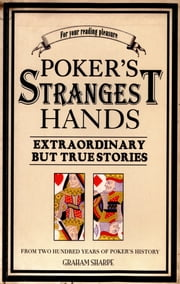 Poker's Strangest Hands ebook by Graham Sharpe
