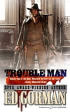 Trouble Man ebook by Ed Gorman